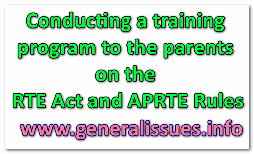 Conducting a training program to the parents on the RTE Act and APRTE Rules