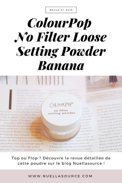 colourpop no filter loose setting powder banana nuellasource revue avis