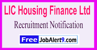 LIC HFL LIC Housing Finance Ltd Recruitment Notification 2017 Last Date 10-06-2017