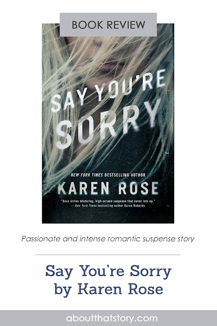 Book Review: Say You're Sorry by Karen Rose | About That Story