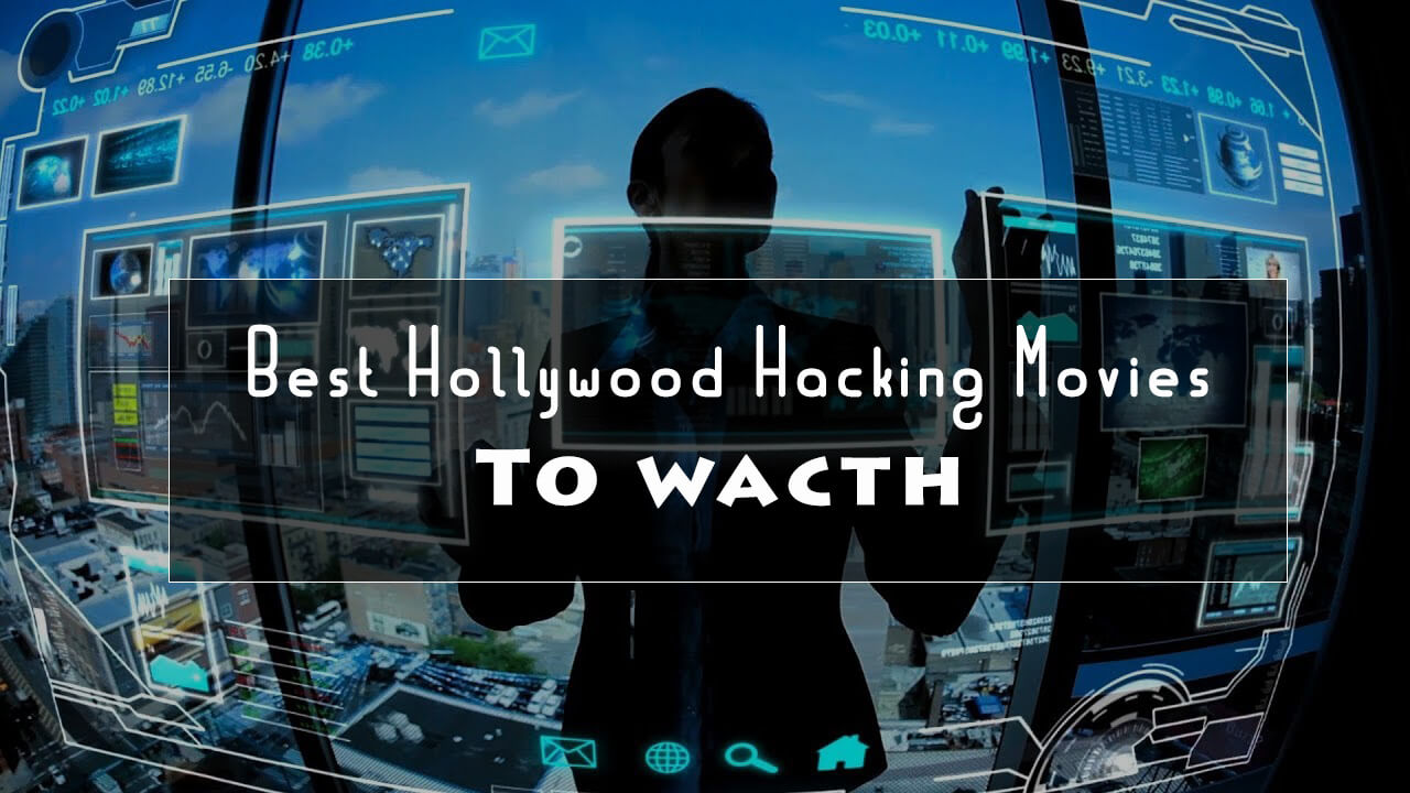 Best Hollywood Hacking Movies To Watch In 2020 Filmifeed