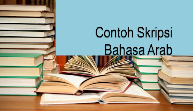 Contoh Skripsi Bahasa Arab Dan Tata Cara Penyusunannya