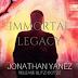 Release Blitz - Immortal Legacy by Jonathan Yanez