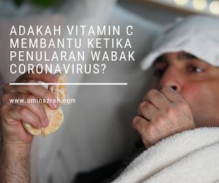 Adakah Vitamin C Membantu Ketika Penularan Wabak Coronavirus?