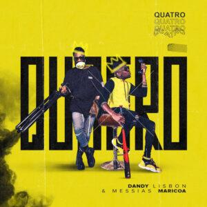 Messias Maricoa - Quatro (Feat. Dandy Lisbon)