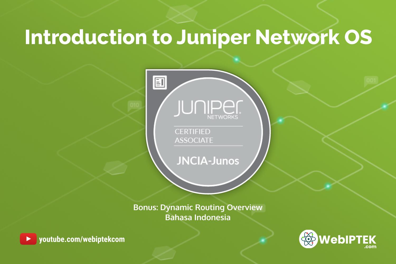 JNCIA-Junos: Introduction to Juniper Network OS