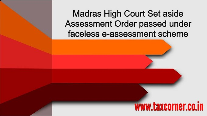 Madras High Court Set aside Assessment Order passed under faceless e-assessment scheme