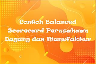 Contoh Balanced Scorecard Perusahaan Dagang dan Manufaktur