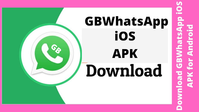 GBWhatsApp iOS v8.27: Download for Android (Latest version)