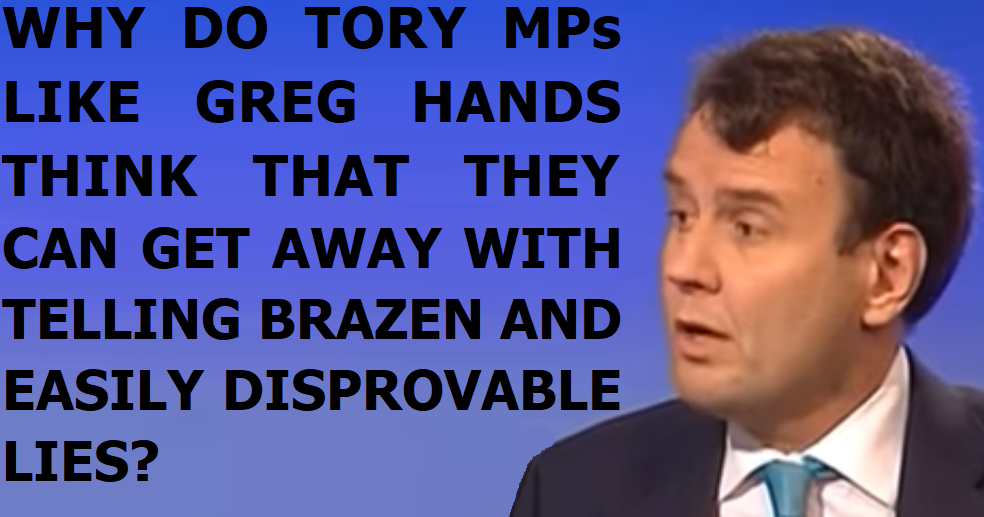 Why is Tory MP Greg Hands such a liar?