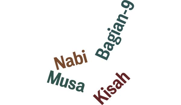 Kisah Nabi Musa A.S Bagian 9