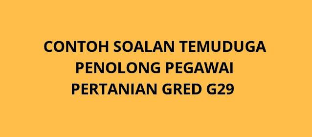 Contoh  Soalan Temuduga Penolong Pegawai Pertanian G29 2021