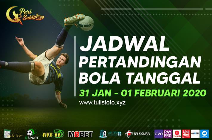 JADWAL BOLA TANGGAL 31 JAN – 01 FEBRUARI 2021