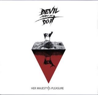 Devil Made Me Do It - Her Majesty's Pleasure