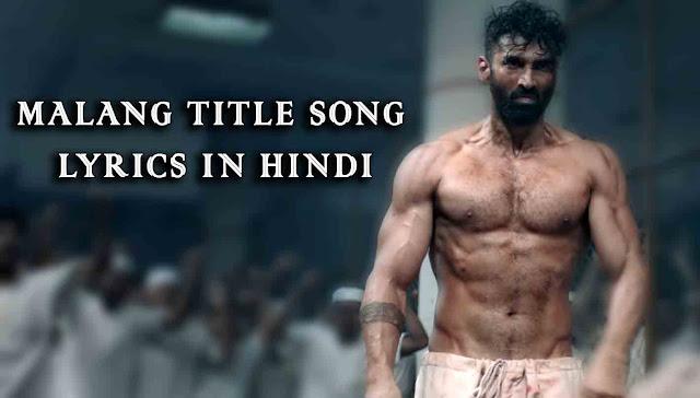 Malang Title Song Lyrics In Hindi New Lyrics Track