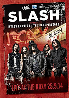 Slash Featuring Myles Kennedy & The Conspirators: Live at the Roxy - Full HD 1080p
