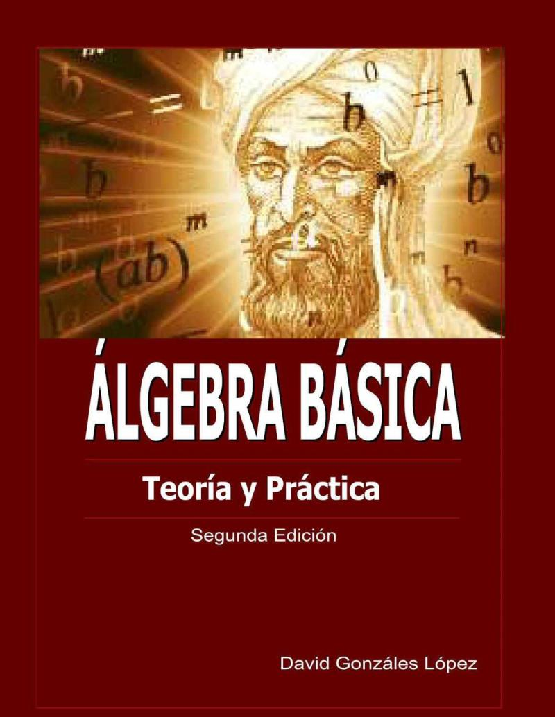 Álgebra Básica: Teoría y Práctica – David Gonzáles López