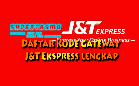 Daftar Kode Gateway J&T Ekspress Lengkap