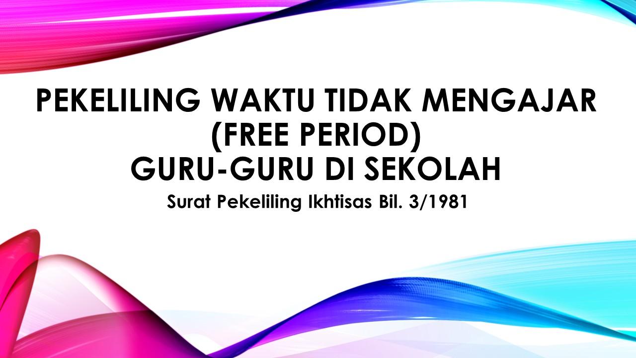 Pekeliling I Free Period I Guru Guru Di Sekolah Your Choice