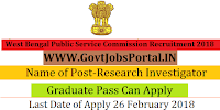 West Bengal Public Service Commission Recruitment 2018 – Research Investigator