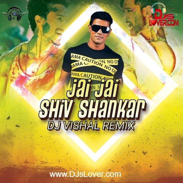 Jai Jai Shiv Shankar Remix DJ Vishal mp3 song download