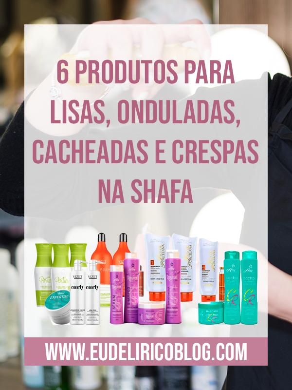 6 produtos para lisas, onduladas, cacheadas e crespas na Shafa