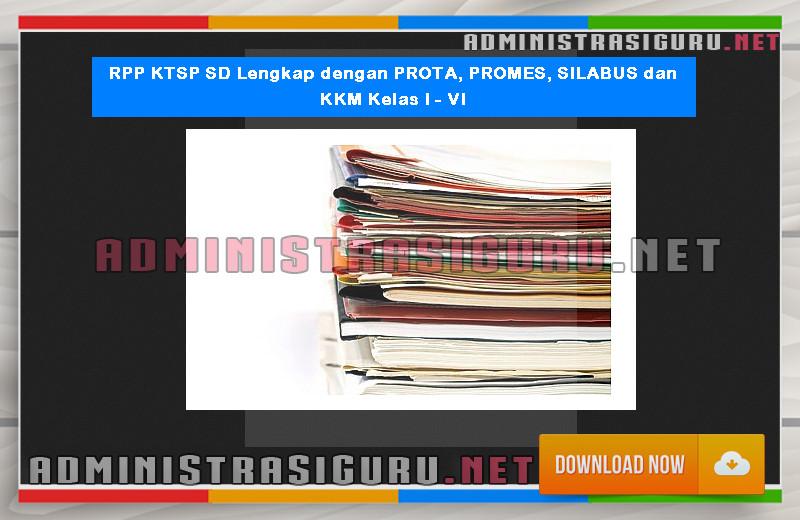 RPP KTSP SD Lengkap dengan PROTA, PROMES, SILABUS dan KKM Kelas I - VI