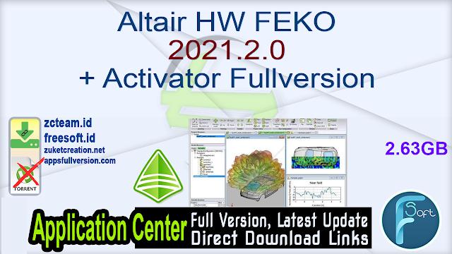 Altair HW FEKO 2021.2.0 + Activator Fullversion
