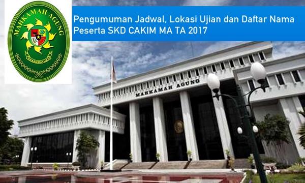 Pengumuman Jadwal, Lokasi Ujian dan Daftar Nama Peserta SKD Mahkamah Agung TA 2017