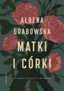 Ałbena Grabowska. Matki i córki.