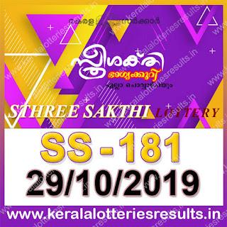 """KeralaLotteriesresults.in, """"kerala lottery result 29.10.2019 sthree sakthi ss 181"""" 29th October 2019 result, kerala lottery, kl result,  yesterday lottery results, lotteries results, keralalotteries, kerala lottery, keralalotteryresult, kerala lottery result, kerala lottery result live, kerala lottery today, kerala lottery result today, kerala lottery results today, today kerala lottery result, 29 10 2019, 29.10.2019, kerala lottery result 29-10-2019, sthree sakthi lottery results, kerala lottery result today sthree sakthi, sthree sakthi lottery result, kerala lottery result sthree sakthi today, kerala lottery sthree sakthi today result, sthree sakthi kerala lottery result, sthree sakthi lottery ss 181 results 29-10-2019, sthree sakthi lottery ss 181, live sthree sakthi lottery ss-181, sthree sakthi lottery, 29/10/2019 kerala lottery today result sthree sakthi, 29/10/2019 sthree sakthi lottery ss-181, today sthree sakthi lottery result, sthree sakthi lottery today result, sthree sakthi lottery results today, today kerala lottery result sthree sakthi, kerala lottery results today sthree sakthi, sthree sakthi lottery today, today lottery result sthree sakthi, sthree sakthi lottery result today, kerala lottery result live, kerala lottery bumper result, kerala lottery result yesterday, kerala lottery result today, kerala online lottery results, kerala lottery draw, kerala lottery results, kerala state lottery today, kerala lottare, kerala lottery result, lottery today, kerala lottery today draw result,"""