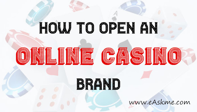 How to Open an Online Casino Brand: eAskme