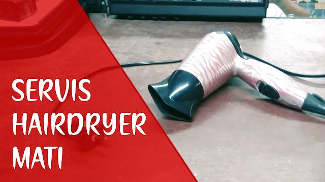 Servis Hairdryer Tidak Mau Hidup