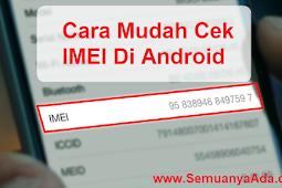Cara Cek IMEI Di Android