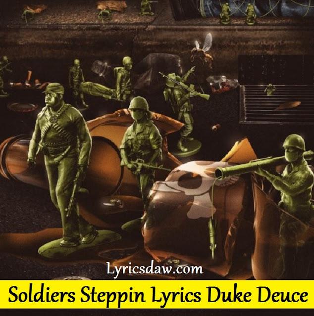 Soldiers Steppin Lyrics Duke Deuce