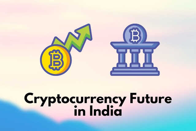 Cryptocurrency bitcoin Future in India