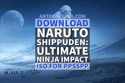 Download Game ISO PPSSPP Naruto Shippuden: Ultimate Ninja Impact