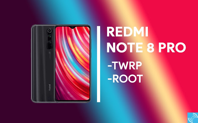 How To Root Redmi Note 8 Pro