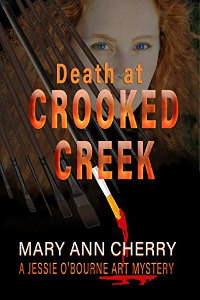Death at Crooked Creek (The Jessie and Jack Art Mystery Series Book 2) by Mary Ann Cherry