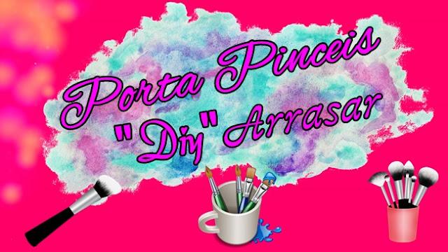 """Porta Pinceis """"DIY'"""" Arrasar"""