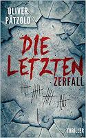 Die Letzten. Zerfall - Oliver Pätzold