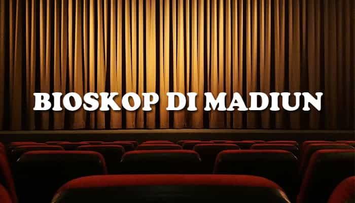 Tempat Nonton Bioskop Terbaik di Madiun