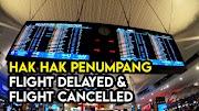 Hak dan Ganti Rugi Penumpang Apabila Penerbangan Lewat (Delayed) dan Dibatalkan (Cancelled)