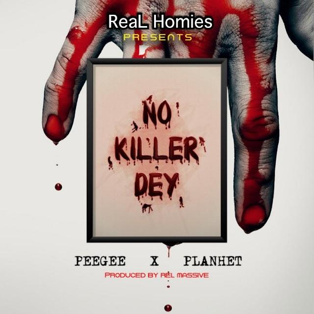 PeeGee Ft Planhet -No Killer Dey(Prod.By Rel Massivebeatz)