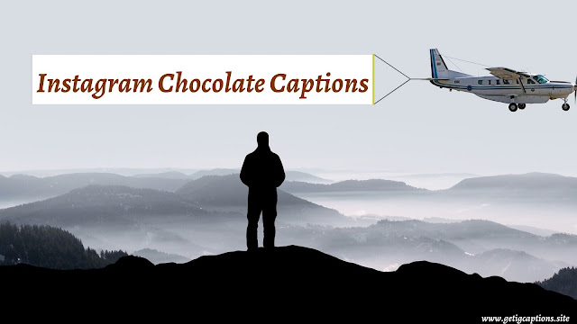 Chocolate Captions,Instagram Chocolate Captions,Chocolate Captions For Instagram