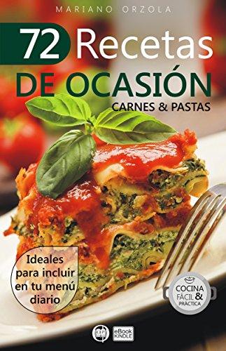 72 RECEITAS DE OCASIÃO - CARNES E MASSAS: Ideal para incluir no seu menu diário
