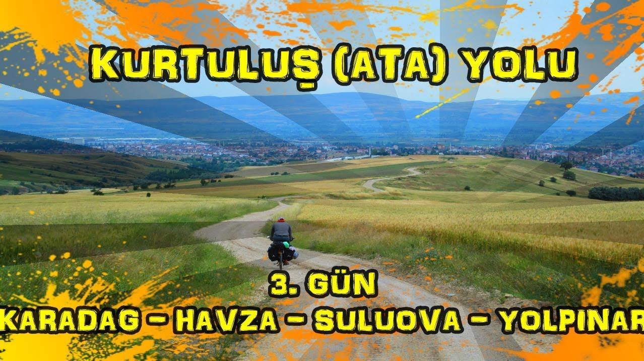 2019/06/14 Kurtuluş (Ata) yolu 3.gün Karadağ ~ Havza ~ Suluova ~ Yolpınar