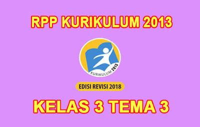 download rpp kelas 3 tema 3 k13 tahun 2019/2020