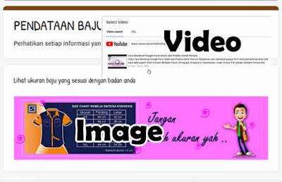 Fungsi dan Cara Memasukan Image, Video dan Section Google Form