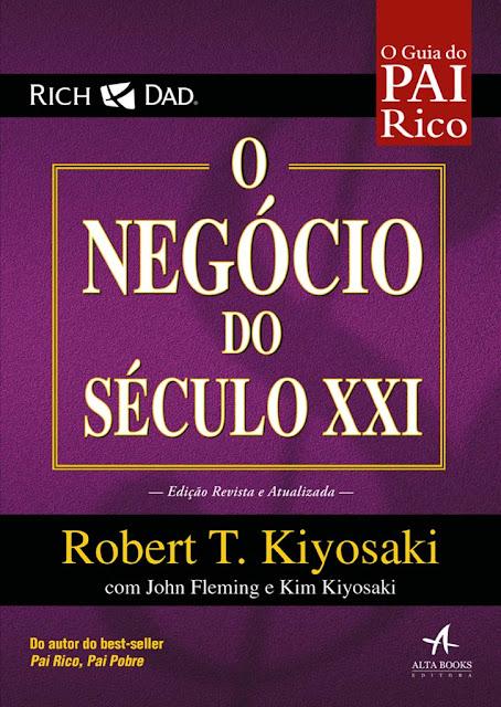 O Negócio do Século XXI - Robert T. Kiyosaki.jpg